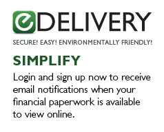eDELIVERY - SECURE! EASY! ENVIRONMENTALLY FRIENDLY! - SIMPLIFY - Login and sign up now to receive email notifications when your financial paperwork is available to view online.